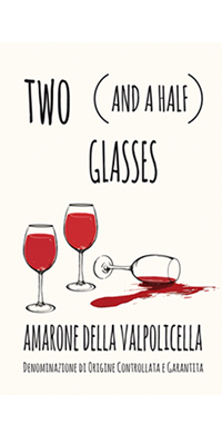 Two (and a half) Glasses Amarone Della Valpolicello Classico DOC